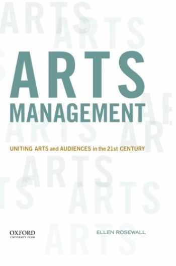 9780199973705-0199973709-Arts Management: Uniting Arts and Audiences in the 21st Century