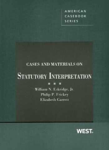 9780314278180-0314278184-Cases and Materials on Statutory Interpretation (American Casebook Series)