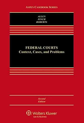 9781454822660-145482266X-Federal Courts: Context Cases and Problems (Aspen Casebook)