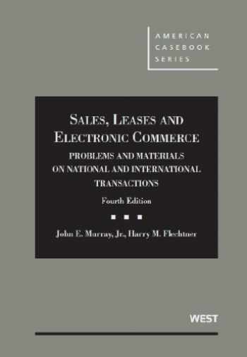 9780314282859-0314282858-Sales, Leases and Electronic Commerce: National and International Transactions, 4th (American Casebook Series)