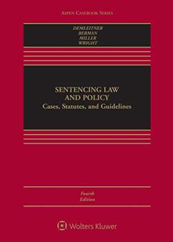 9781454880875-1454880872-Sentencing Law and Policy: Cases, Statutes, and Guidelines (Aspen Casebook)
