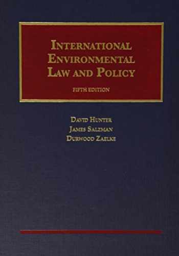 9781609303211-1609303210-International Environmental Law and Policy (University Casebook Series)