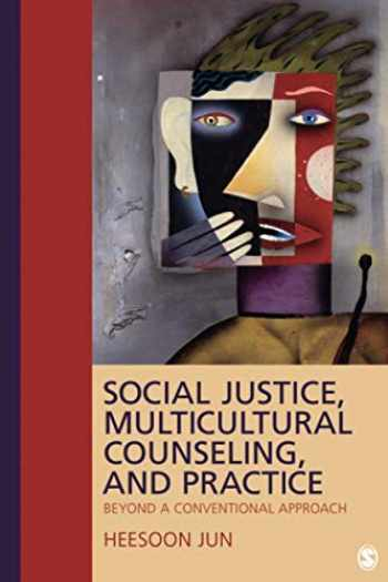9781412960571-1412960576-Social Justice, Multicultural Counseling, and Practice: Beyond a Conventional Approach (NULL)