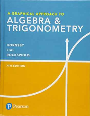 9780134696515-0134696514-A Graphical Approach to Algebra & Trigonometry (7th Edition)
