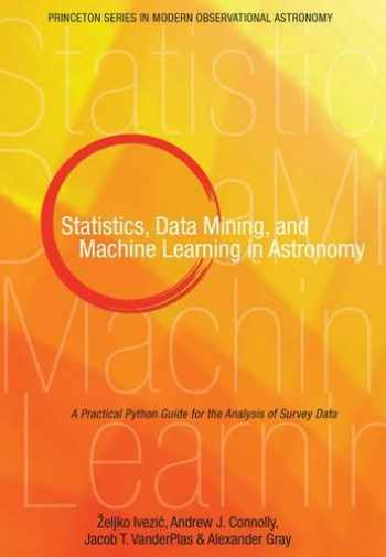 9780691151687-0691151687-Statistics, Data Mining, and Machine Learning in Astronomy: A Practical Python Guide for the Analysis of Survey Data (Princeton Series in Modern Observational Astronomy)