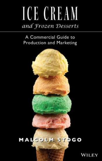 9780471153924-0471153923-Ice Cream and Frozen Deserts: A Commercial Guide to Production and Marketing