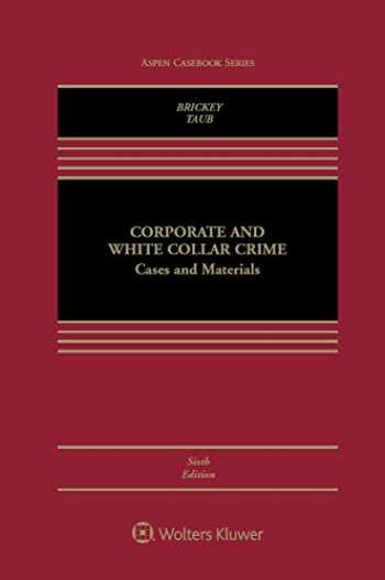 9781454881360-1454881364-Corporate and White Collar Crime: Cases and Materials (Aspen Casebook)