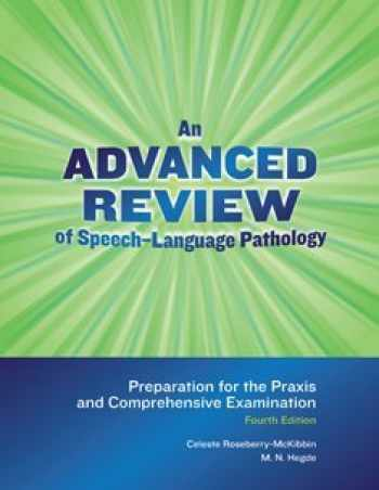 9781416406860-1416406867-An Advanced Review of Speech-language Pathology: Preparation for the Praxis and Comprehensive Examination