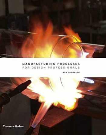 9780500513750-0500513759-Manufacturing Processes for Design Professionals