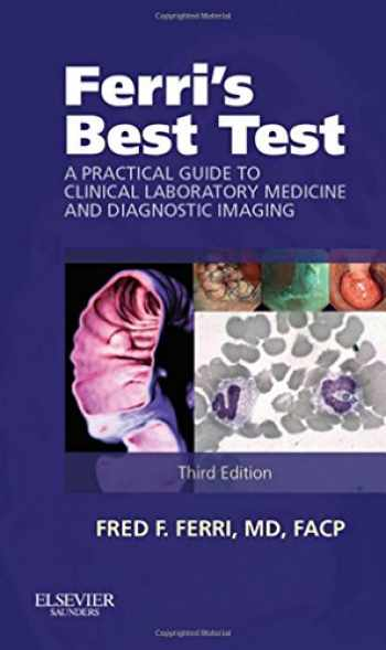9781455745999-1455745995-Ferri's Best Test: A Practical Guide to Clinical Laboratory Medicine and Diagnostic Imaging (Ferri's Medical Solutions)