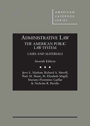 9780314285447-031428544X-Administrative Law, The American Public Law System, Cases and Materials, 7th (American Casebook Series)