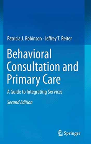 9783319139531-3319139533-Behavioral Consultation and Primary Care: A Guide to Integrating Services
