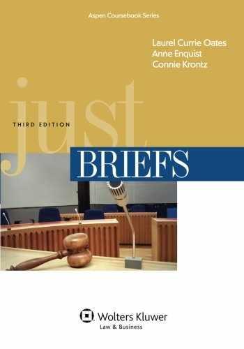 9781454805540-1454805544-Just Briefs, Third Edition (Aspen Coursebook Series)
