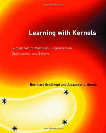 9780262194754-0262194759-Learning with Kernels: Support Vector Machines, Regularization, Optimization, and Beyond (Adaptive Computation and Machine Learning)