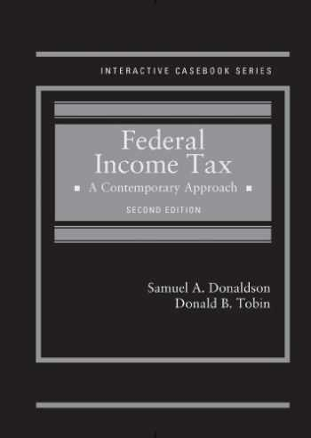 9780314291370-0314291377-Federal Income Tax: A Contemporary Approach (Interactive Casebook Series)