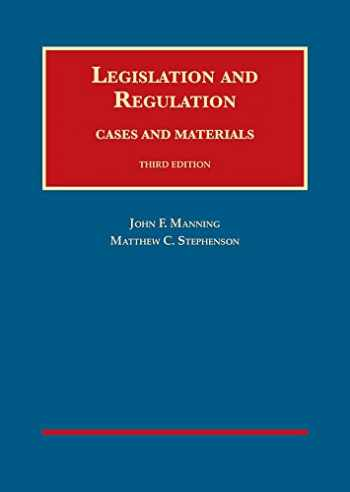 9781634606479-1634606477-Legislation and Regulation, Cases and Materials (University Casebook Series)