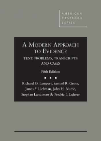9780314287656-0314287655-A Modern Approach to Evidence: Text, Problems, Transcripts and Cases, 5th (American Casebook Series)