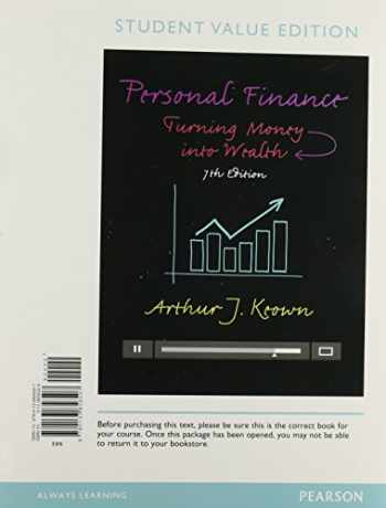 9780133973334-0133973336-Personal Finance: Turning Money into Wealth, Student Value Edition, Plus MyLab Finance -- Access Card Package (7th Edition)