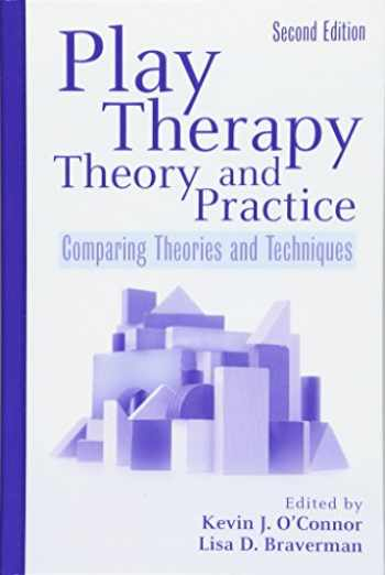 9780470122365-0470122366-Play Therapy Theory and Practice: Comparing Theories and Techniques