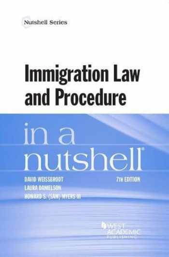 9781683288985-168328898X-Immigration Law and Procedure in a Nutshell (Nutshells)