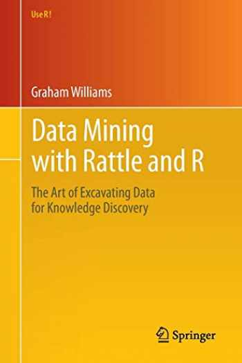 9781441998897-1441998896-Data Mining with Rattle and R: The Art of Excavating Data for Knowledge Discovery (Use R!)