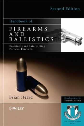 9780470694602-0470694602-Handbook of Firearms and Ballistics: Examining and Interpreting Forensic Evidence