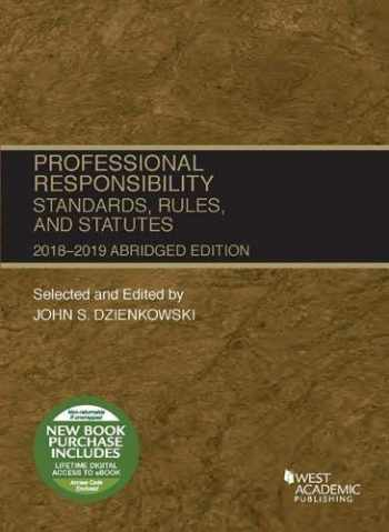 9781640209480-1640209484-Professional Responsibility, Standards, Rules and Statutes, Abridged, 2018-2019 (Selected Statutes)