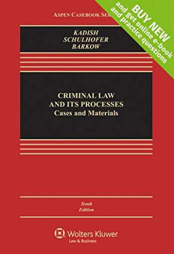 9781454873808-1454873809-Criminal Law and Its Processes: Cases and Materials [Connected Casebook] (Aspen Casebook) (Aspen Casebooks)