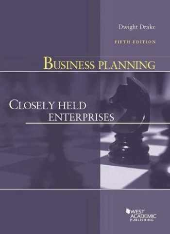9781640209701-1640209700-Business Planning: Closely Held Enterprises (American Casebook Series)