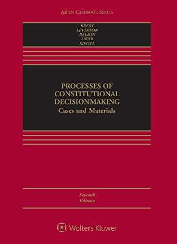 Processes of Constitutional Decisionmaking: Cases and Materials (Aspen Casebook)