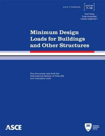 9780784412916-078441291X-Minimum Design Loads for Buildings and Other Structures, 3rd Printing (Standard ASCE/SEI 7-10)