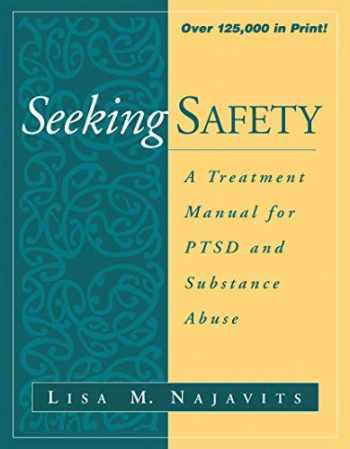 9781572306394-1572306394-Seeking Safety: A Treatment Manual for PTSD and Substance Abuse (The Guilford Substance Abuse Series)