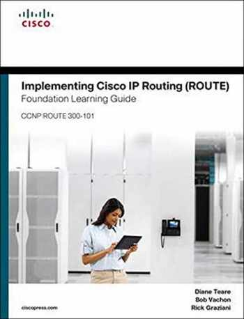 9781587204562-1587204568-Implementing Cisco IP Routing (ROUTE) Foundation Learning Guide: (CCNP ROUTE 300-101) (Foundation Learning Guides)