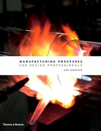 9780500513750-0500513759-Manufacturing Processes for Design Professionals