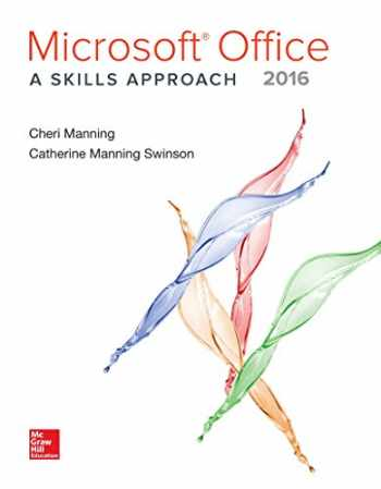 9780073516509-0073516503-Microsoft Office 2016: A Skills Approach