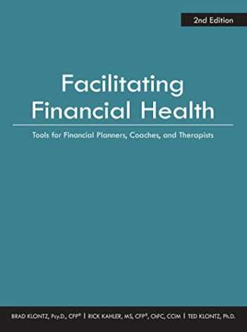 9781941627877-1941627870-Facilitating Financial Health: Tools for Financial Planners, Coaches, and Therapists, 2nd Edition