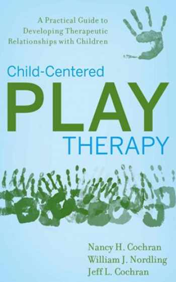 9780470442234-0470442239-Child-Centered Play Therapy: A Practical Guide to Developing Therapeutic Relationships with Children