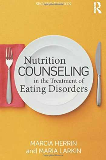9780415642576-0415642574-Nutrition Counseling in the Treatment of Eating Disorders
