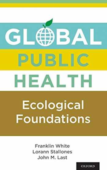 9780199751907-0199751900-Global Public Health: Ecological Foundations
