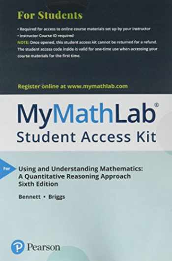 9780134702780-0134702786-MyLab Math -- with Pearson eText -- Standalone Access Card -- for Using and Understanding Mathematics (6th Edition)