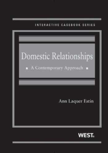 9780314275424-0314275428-Domestic Relationships: A Contemporary Approach (Interactive Casebook Series)