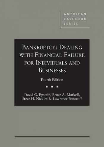 9781628100198-1628100192-Bankruptcy: Dealing with Financial Failure for Individuals and Businesses, 4th (American Casebook Series)