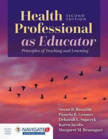 9781284155204-128415520X-Health Professional as Educator: Principles of Teaching and Learning