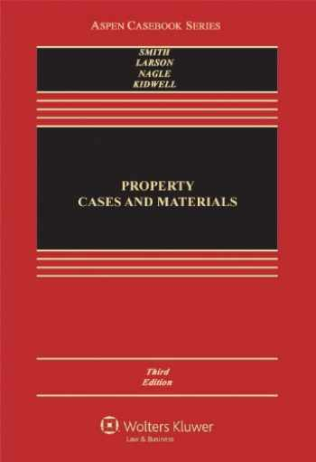 9781454825043-1454825049-Property: Cases and Materials, Third Edition (Aspen Casebook)