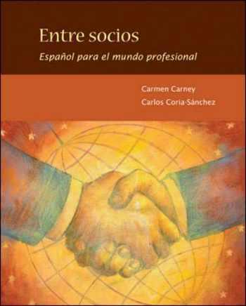9780073385273-0073385271-Entre socios: Español para el mundo profesional