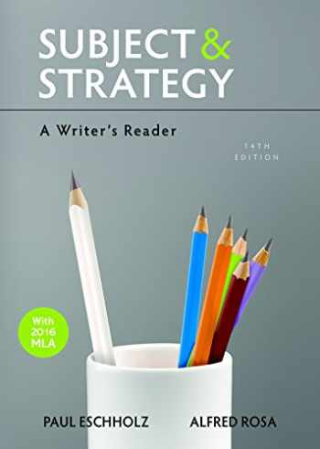 9781319040154-1319040152-Subject and Strategy: A Writer's Reader