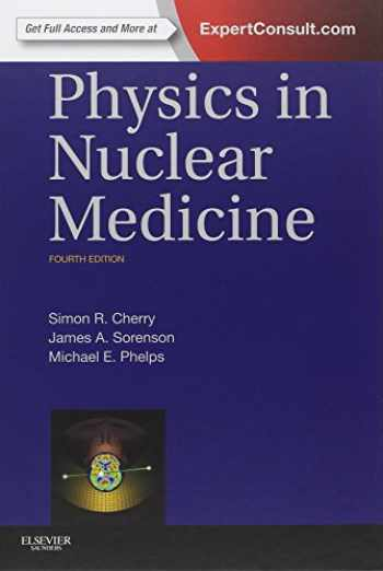 9781416051985-1416051988-Physics in Nuclear Medicine
