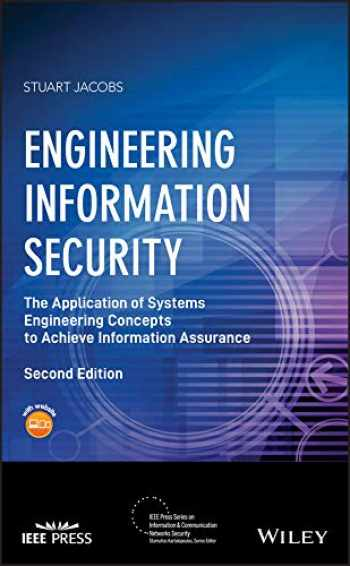 9781119101604-1119101603-Engineering Information Security: The Application of Systems Engineering Concepts to Achieve Information Assurance (IEEE Press Series on Information and Communication Networks Security)