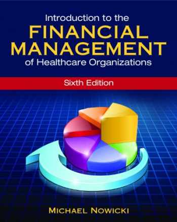 9781567936698-1567936695-Introduction to the Financial Management of Healthcare Organizations, Sixth Edition (Gateway to Healthcare Management)
