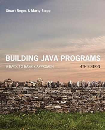 9780134322766-0134322762-Building Java Programs: A Back to Basics Approach